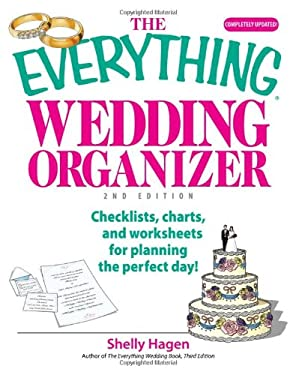 The Everything Wedding Organizer: Checklists, Charts, and Worksheets for Planning the Perfect Day! 9781593376406