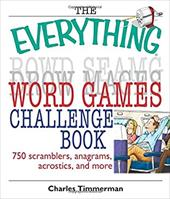 The Everything Word Games Challenge Book: 750 Scramblers, Anagrams, Acrostics, and More
