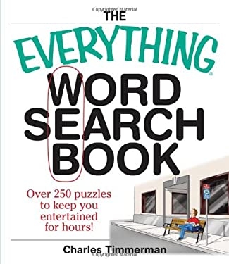 The Everything Word Search Book: Over 250 Puzzles to Keep You Entertained for Hours! 9781593374310