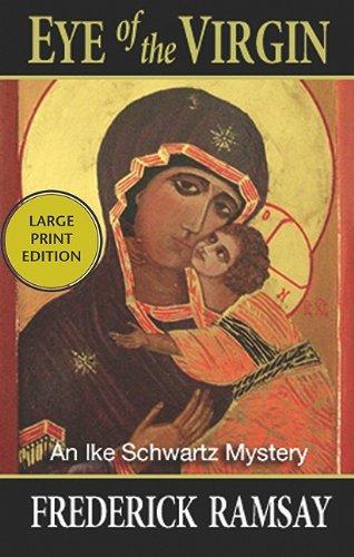 The Eye of the Virgin: An Ike Schwartz Mystery 9781590587614
