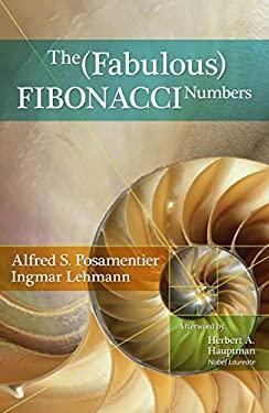 The Fabulous Fibonacci Numbers 9781591024750