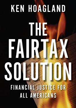 The Fairtax Solution: Financial Justice for All Americans 9781595230607