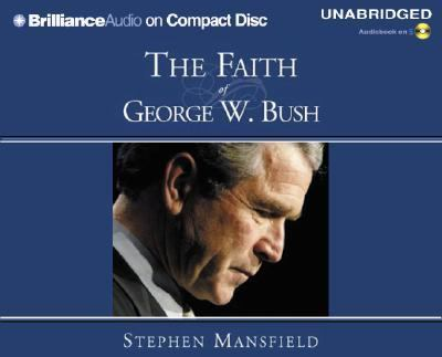 The Faith of George W. Bush 9781593559229