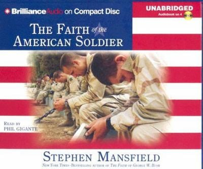The Faith of the American Soldier 9781596003873