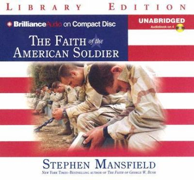 The Faith of the American Soldier 9781596003880