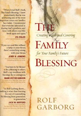 The Family Blessing: Creating a Spiritual Covering for Your Family's Future 9781593790042