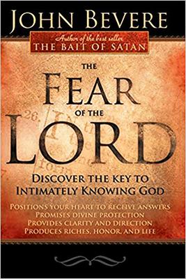 The Fear of the Lord: Discover the Key to Intimately Knowing God 9781591859925