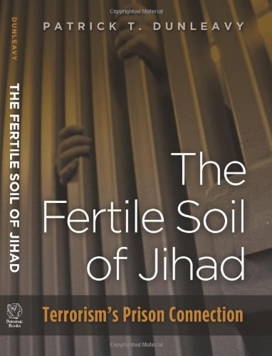 The Fertile Soil of Jihad: Terrorism's Prison Connection 9781597975483