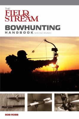 The Field & Stream Bowhunting Handbook 9781599210896