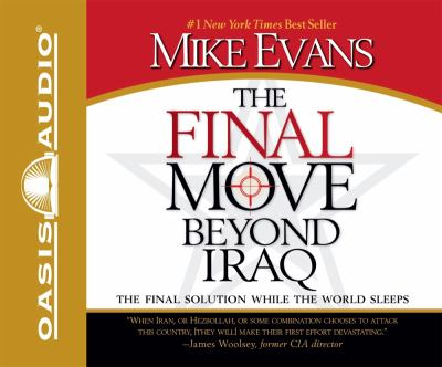 The Final Move Beyond Iraq: The Final Solution While the World Sleeps 9781598593167