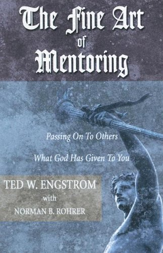 The Fine Art of Mentoring: Passing on to Others What God Has Given to You 9781597521284