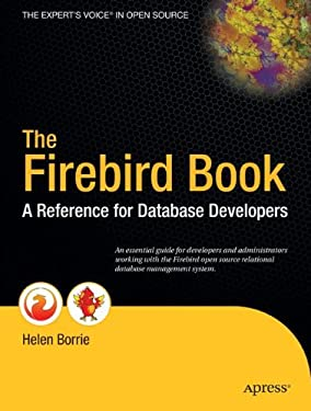 The Firebird Book: A Reference for Database Developers 9781590592793