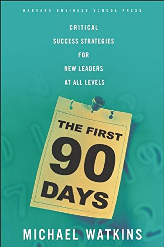 The First 90 Days: Critical Success Strategies for New Leaders at All Levels 9781591391104