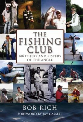 The Fishing Club: Brothers and Sisters of the Angle 9781592289295