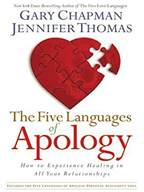 The Five Languages of Apology: How to Experience Healing in All Your Relationships 9781594151750