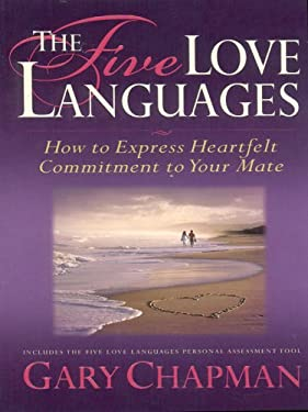 The Five Love Languages: How to Express Heartfelt Commitment to Your Mate 9781594150814