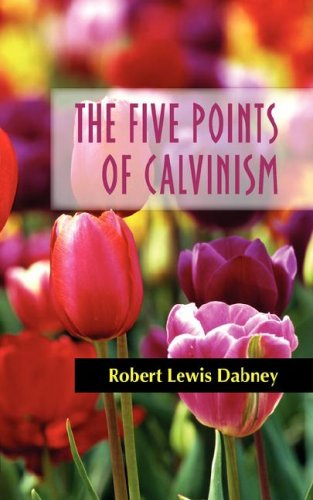 The Five Points of Calvinism 9781599250960