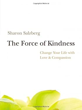 The Force of Kindness: Change Your Life with Love & Compassion [With CD (Audio)] 9781591799207