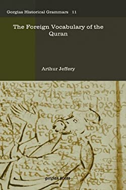 The Foreign Vocabulary of the Quran 9781593337513