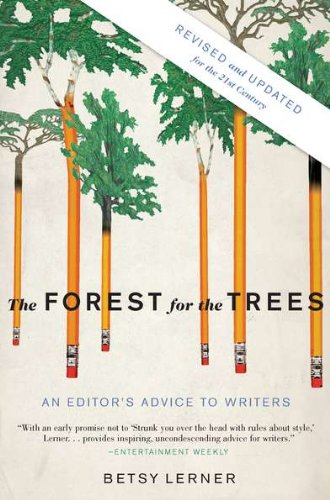 The Forest for the Trees: An Editor's Advice to Writers 9781594484834