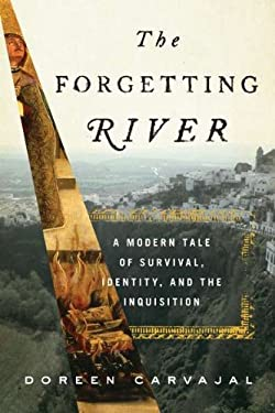 The Forgetting River: A Modern Tale of Survival, Identity, and the Inquisition 9781594487392