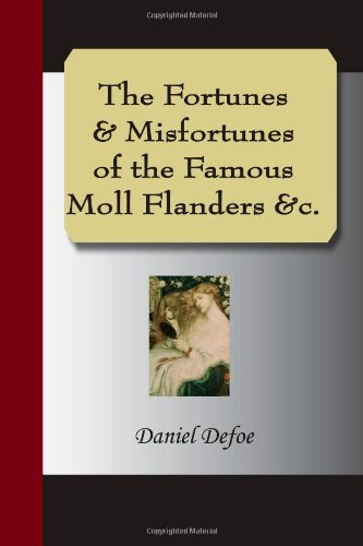 The Fortunes & Misfortunes of the Famous Moll Flanders &C. 9781595478429
