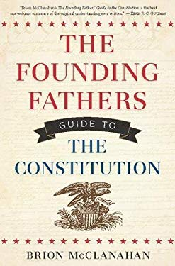 The Founding Fathers Guide to the Constitution 9781596981935