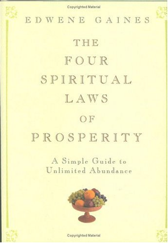 The Four Spiritual Laws of Prosperity: A Simple Guide to Unlimited Abundance 9781594861956