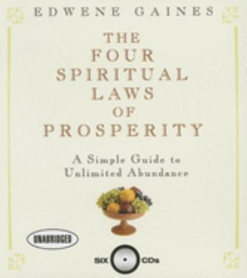 The Four Spiritual Laws of Prosperity: A Simple Guide to Unlimited Abundance 9781596590724