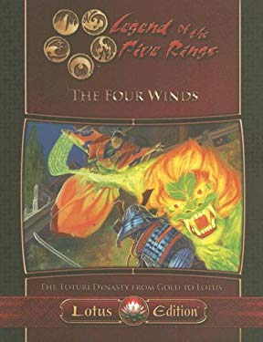 The Four Winds: The Toturi Dynasty from Gold to Lotus 9781594720369