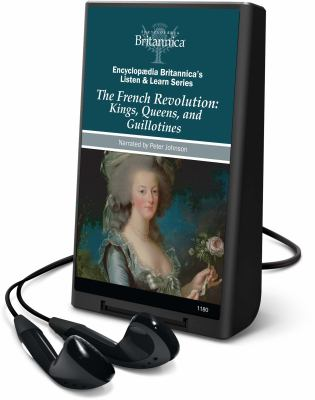 The French Revolution: Kings, Queens, and Guillotines [With Headphones] 9781598954678