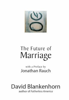 The Future of Marriage 9781594032417