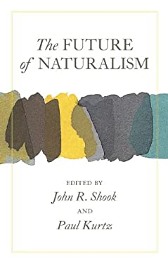 The Future of Naturalism 9781591027317