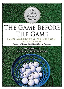The Game Before the Game: The Perfect 30-Minute Practice 9781592403295