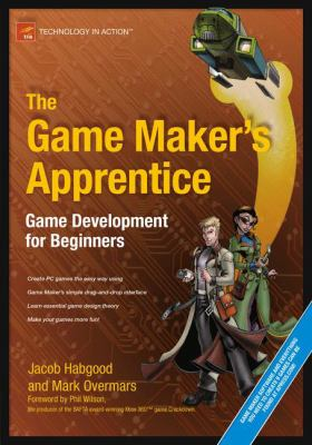 The Game Maker's Apprentice: Game Development for Beginners [With CDROM] 9781590596159