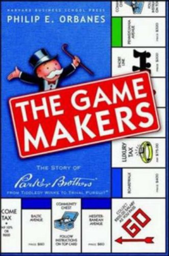 Game Makers : The Story of Parker Brothers, from Tiddledy Winks to Trivial Pursuit