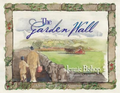 The Garden Wall: A Story of Love Based on I Corinthians 13 9781593171681
