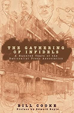 The Gathering of Infidels: A Hundred Years of the Rationist Press Association 9781591021964