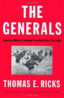 The Generals: American Military Command from World War II to Today 9781594204043