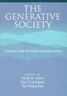 The Generative Society: Caring for Future Generations 9781591470342
