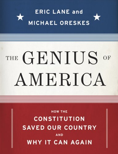 The Genius of America: How the Constitution Saved Our Country--And Why It Can Again 9781596911994