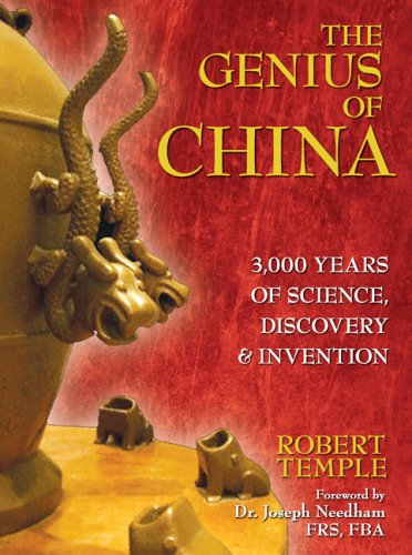 The Genius of China: 3,000 Years of Science, Discovery, & Invention 9781594772177