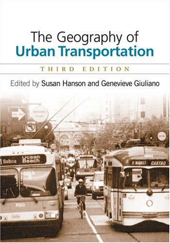 The Geography of Urban Transportation 9781593850555