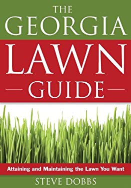 The Georgia Lawn Guide: Attaining and Maintaining the Lawn You Want 9781591864097