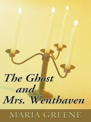 The Ghost and Mrs Wenthaven 9781594140228