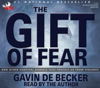The Gift of Fear: And Other Survival Signals That Protect Us from Violence 9781597771030