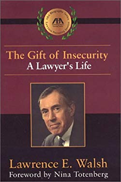 The Gift of Insecurity: A Lawyer's Life 9781590311332