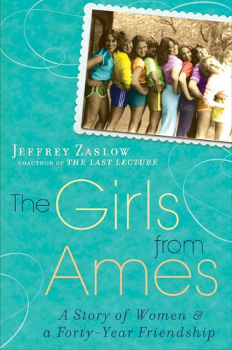 The Girls from Ames: A Story of Women and a Forty-Year Friendship 9781592404452