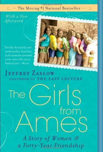 The Girls from Ames: A Story of Women and a Forty-Year Friendship 9781592405329