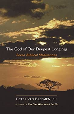 The God of Our Deepest Longings: Seven Biblical Meditations 9781594712005